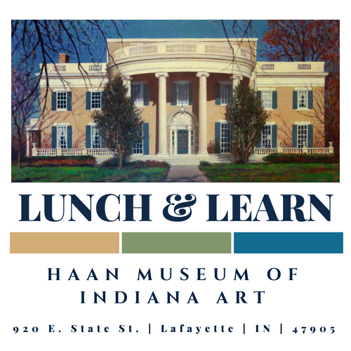 Lunch & Learn: Step into the Past @ Haan Museum of Indiana Art