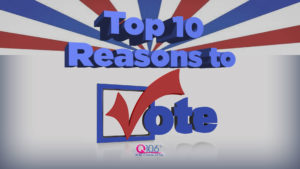 Top 10 Reasons to Vote on Tuesday